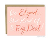 Funny Eloped Card, We Have Eloped Card, Cute Elopement Announcement, Humorous Elopement Card, Elope Card, We Eloped It's Kind Of A Big Deal