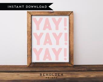 Digital Download, Nursery Printable, Nursery Wall Art, Nursery Decor, Yay, Colorful Printable, Pink Printable, Typography