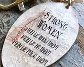 Strong Women Keychain, Girl Boss, Boss Lady Inspirational Gift, May we know them, may we be them, may we raise them