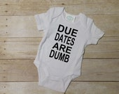 Due Dates are Dumb Shirt or Bodysuit - Funny Shirt - Preemie Shirt - Funny Bodysuit - Twins Shirts - NICU Baby - Preemie Outfit