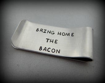 Bring Home The Bacon - Hand Stamped Hidden Message Money Clip - Funny Father's Day Gift - Gift for Husband - Boyfriend Money Clip