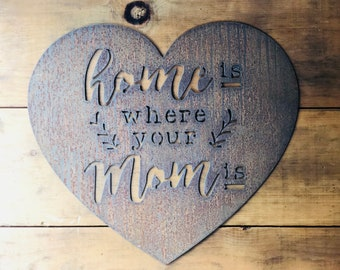 """Home Is Where Mom Is - 18"""" Rusty Metal Heart -  For Art, Sign, Decor - Make your own DIY Gift!"""