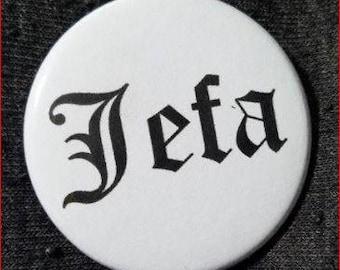 """JEFA PIN BUTTON black font on white 1.5"""""""