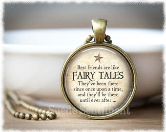 Best Friend Gift • Long Distance Friendship • Friendship Gift • Best Friend Quotes • Fairy Tale Pendant