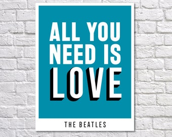 INSTANT DOWNLOAD - The Beatles, Digital Download, Typography Poster, Inspirational Poster, Office Decor, Motivation, All You Need is Love