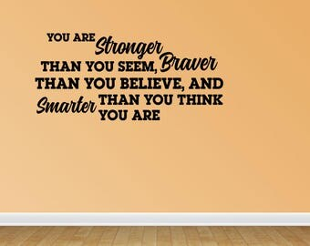 Wall Decal You Are Stronger Than You Seem Braver Than You Believe And Smarter Than You Think (JP333)