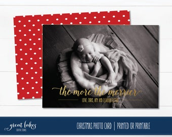 The More the Merrier Christmas card, Christmas photo card, photo Christmas card, Holiday card, Newborn Announcement {PRINTED OR PRINTABLE}