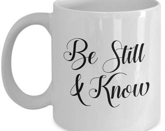 Bible Verse Be Still and Know Christian Mug Gift Psalm 46:10 Quote Religious Jesus Psalms Coffee Cup