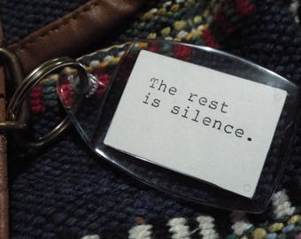Hamlet - William Shakespeare Quote Keyring / Keychain - The Rest is Silence