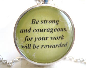 Bible Verse Necklace - Scripture Necklace -  Bible Verse 2 Chronicles 15:7 Be Strong and Courageous - Gift Box Included