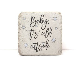 Rustic Winter Decor. Baby it's cold outside. 6x6 Concrete Stone for Indoor or Outdoor. A fun addition to your Winter Porch or Mantle.