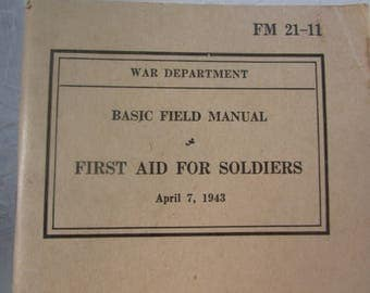 War Department Basic Field Manual First Aid for Soldiers April 7, 1943