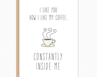 Funny Valentines Day Card. Naughty Valentine Card Kinky Card Funny Sex Card For Husband Funny Card Boyfriend. How I Like My Coffee 160