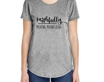 Women's Christian Shirt, grey graphic tee shirt, faithfully moving mountains