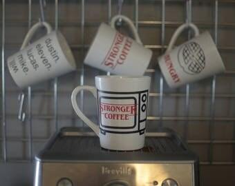 Stranger Things coffee mug- Stronger Coffee