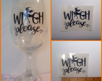 DIY Witch Please Halloween Vinyl Decals/Stickers, Make Your Own Wine Glass Coffee, Tumbler or Mason Jar