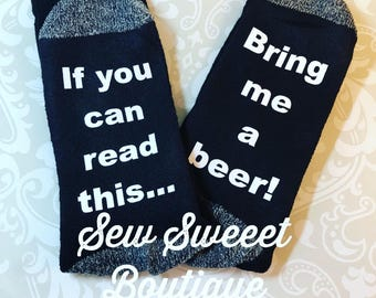 If you can read this bring me a beer, beer socks