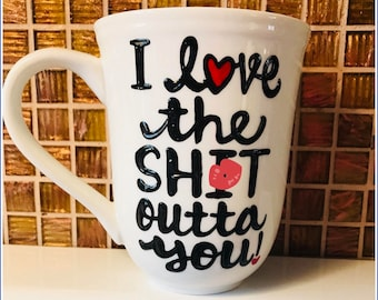 Mature- i love the s*** outta you mug- couple mug- LOVE MUG- Gifts for him or her- Valentine's Day- I miss you- Long distance relationship