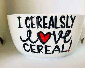 I cerealsly love cereal- 28oz ceramic cereal bowl- Funny Cereal bowl- love- valentines day- i love you- Morning Laughs