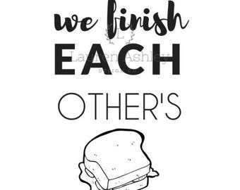 We Finish Each Other Sandwiches PNG