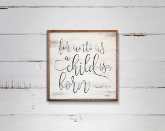 For Unto Us a Child is Born... Wood Sign