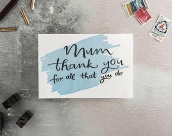Mum Thank You For All That You Do Letterpress Card - Suitable for Mum's Birthday, Mother's Day or just because.