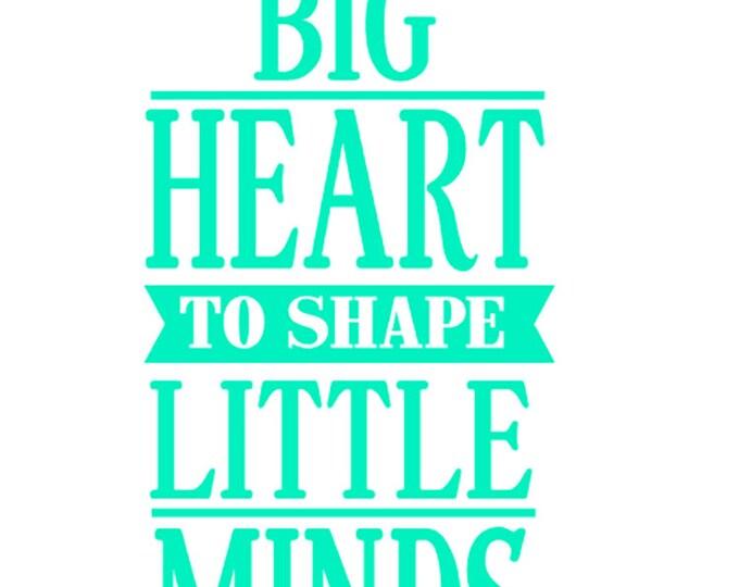 "FREE SHIPPING //  2.5x5"" It Takes A Big Heart To Shape Little Minds Vinyl Decal - Teacher - Great For Water Bottles- Teacher"