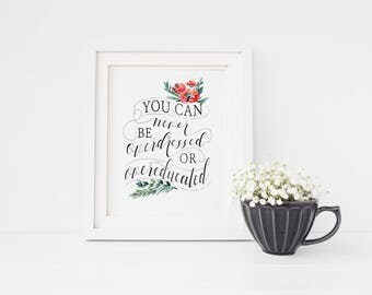 Watercolor Typography 8x10 Printable Art Print • You Can Never Be Overdressed Or Overeducated