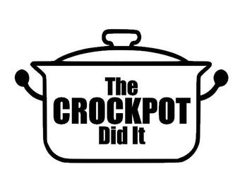The Crockpot did it decal for car, truck, laptop.  This is Us.