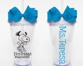 It's Friday! #teacherlife, Teacher Humor, Snoopy- Acrylic Tumbler Personalized Cup