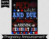 Fourth of July Pregnancy Announcement - 4th of July Pregnancy Announcement - Pregnancy Announcement Sign - Digital - Red, White, and Due