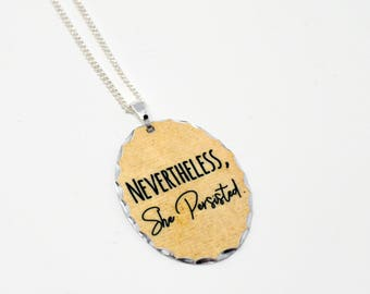 Nevertheless, She Persisted Necklace  - Oval Gold Black Silver Chain Necklace
