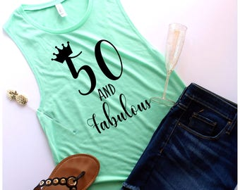 Fifty Birthday Shirt,  50 and Fabulous, 50th Birthday Shirt, Birthday Gift, Birthday Tank, 50th birthday shirt, 30th birthday tank,
