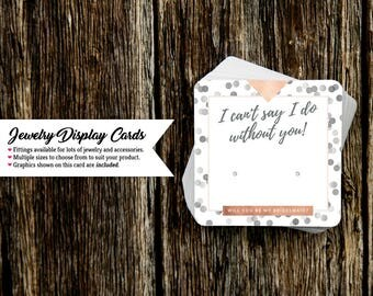 Jewelry Display Cards | Earring Cards | Necklace Cards | Wedding Jewelry Cards | Can't say I do without you confetti