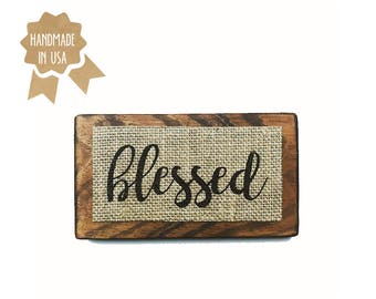 """Blessed / MINI Wood Sign - 6""""x3.5"""" / Shabby Chic / Rustic / Handmade / Wood Plaque / Burlap Sign"""