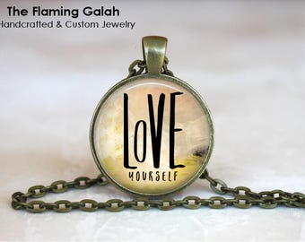 LOVE YOURSELF Pendant • You Are Enough • You Are Loved • Inspiration • Love Who You Are • Gift Under 20 • Made in Australia (P1547)