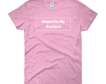 Imperfectly Perfect Women's short sleeve t-shirt
