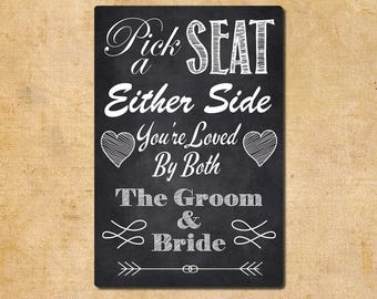Metal Wedding Sign Printed on Aluminium With Chalkboard Effect 20.5x30.5cm Pick a Seat Either Side You're loved By both The Groom And Bride