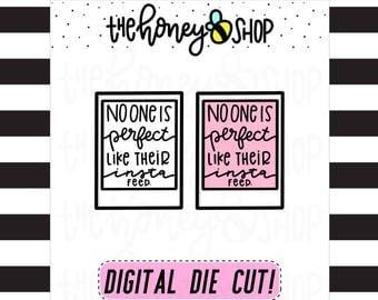 PRINTABLE DIE CUTS | No One is as Perfect as Their Insta Feed Die Cuts