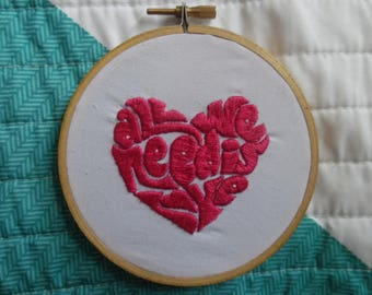 All We Need Is Love emroidered hoop