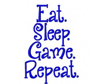 INSTANT DOWNLOAD - Eat Sleep Game Repeat - Machine Embroidery Design - 4x4 and 5x7 Instant Digital Download