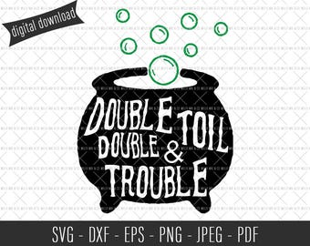 Halloween SVG, Double Double Toil & Trouble, Commercial SVG Files, Commercial Cut Files, Halloween Quote, Halloween Cut File, Spooky SVG