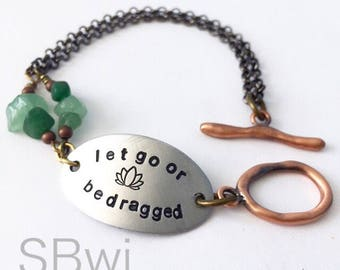 let go or be dragged bracelet in pewter with jade detail