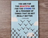 You're Far Too Beautiful is a cute inspirational gift to encourage anyone  or a powerful daily reminder to recognize your inner strength.