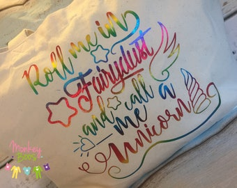 Roll me in fairydust and call me a unicorn organic cotton tote shopping bag