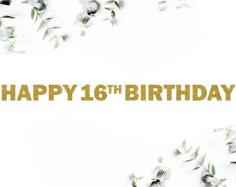 HAPPY 16TH BIRTHDAY! (F5) - glitter banner / party decor / sweet sixteen / photo booth / backdrop / decoration