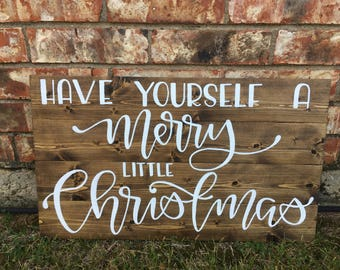 Rustic Hand Painted Have Yourself a Merry Little Christmas Sign