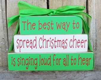 The best way to spread Christmas cheer is singing loud for all to hear, Wood Blocks, Buddy the Elf, Christmas Decoration, Elf Movie Saying