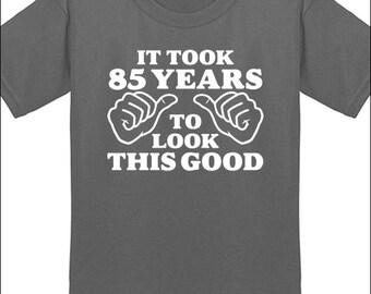 It Took 85 Years To Look This Good T-Shirt 85th Birthday Shirt 85 Milestone Birthday Gift  Mens Tees