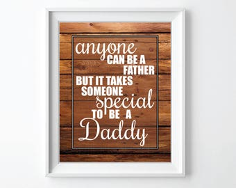 Father's Day Printable Father's day art gift for Dad Father's day gift Dad birthday gift Anyone can be a father special daddy quote art